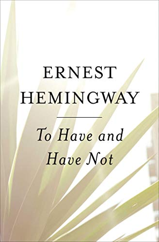 To Have and Have Not (English Edition) par Ernest Hemingway