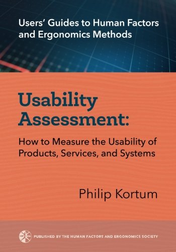 usability-assessment-how-to-measure-the-usability-of-products-services-and-systems-users-guides-to-h
