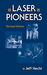 Laser Pioneers 1st edition by Hecht, Jeff (1991) Hardcover