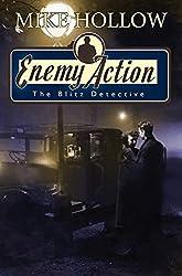 Enemy Action (The Blitz Detective)