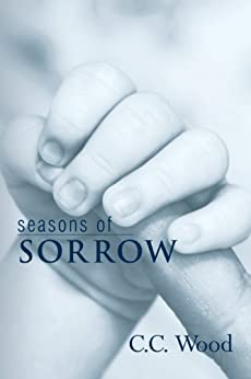 Seasons of Sorrow (English Edition) par [Wood, C.C.]