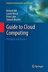 Guide to Cloud Computing: Principles and Practice (Computer Communications and Networks) by Richard Hill (2012-11-20)