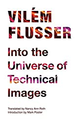 Into the Universe of Technical Images (Electronic Mediations)