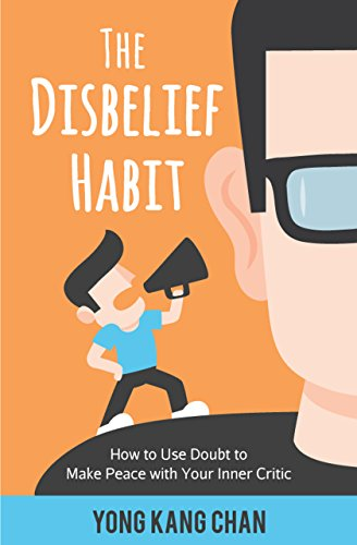 The Disbelief Habit: How to Use Doubt to Make Peace with Your Inner Critic (Self-Compassion Book 2) (English Edition)
