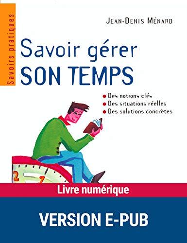 Savoir gérer son temps par Jean-Denis Ménard