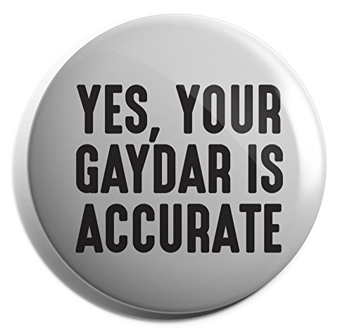 Hippowarehouse Yes, Your Gaydar Is Accurate Gay Lesbian LGBT Badge Pin 25mm 38mm 50mm