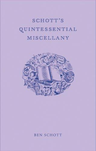 Schott's Quintessential Miscellany (Indispensable Irrelevance) by Ben Schott (2011-10-31)