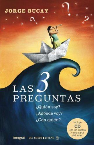 Las 3 preguntas (DIVULGACIÓN) por Jorge Bucay