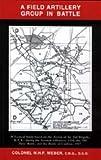 [Field Artillery Group in Battle] (By: Col W.H.F.Weber) [published: June, 2006]