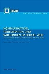 Kommunikation, Partizipation und Wirkungen im Social Web: Grundlagen und Methoden: Von der Gesellschaft zum Individuum: Bd 1
