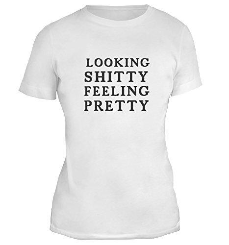 Mesdames T-Shirt avec Looking Shitty Feeling Pretty Funny Phrase imprimé. Blanc