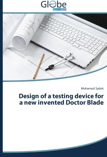 Design of a testing device for a new invented Doctor Blade (Blade Doctor)