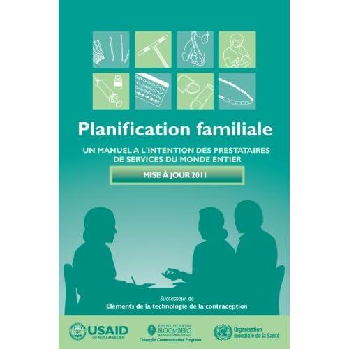 Planification familiale: UN MANUEL A L'INTENTION DES PRESTATAIRES DE SERVICES DU MONDE ENTIER