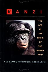 Kanzi: The Ape at the Brink of the Human Mind by Sue Savage-Rumbaugh (1994-10-30)