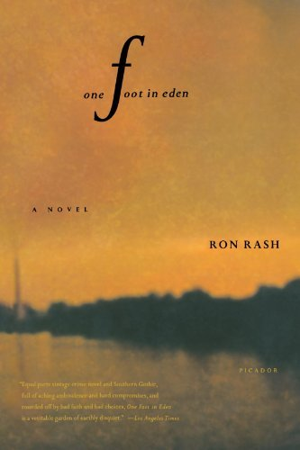 One Foot in Eden: A Novel by Rash, Ron (2003) Paperback