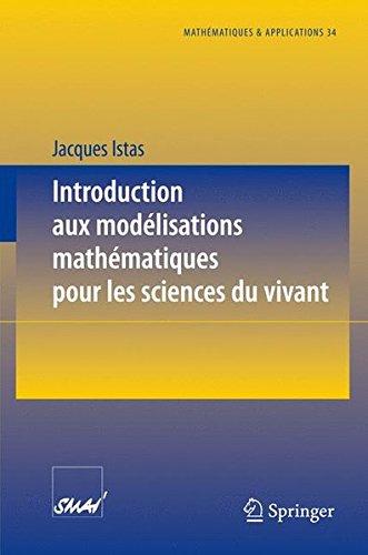 Introduction Aux Moda(c)Lisations Matha(c)Matiques Pour Les Sciences Du Vivant (Mathématiques et Applications) par Jacques Istas