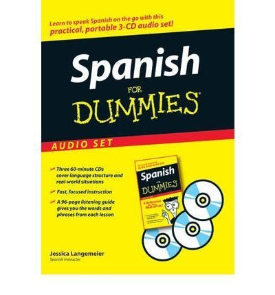 SPANISH FOR DUMMIES AUDIO SET [WITH SPANISH FOR DUMMIES REFERENCE BOOK] [Spanish for Dummies Audio Set [With Spanish for Dummies Reference Book] ] BY Langemeier, Jessica(Author)Compact Disc 01-May-2007