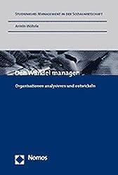 Den Wandel Managen: Organisationen Analysieren Und Entwickeln (Studienkurs Management in Der Sozialwirtschaft)