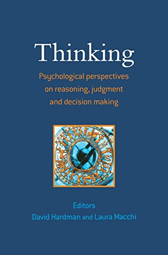 Thinking: Psychological Perspectives on Reasoning Judgment and Decision Making (Psychology)