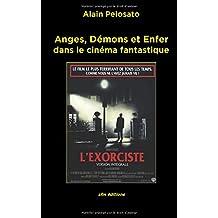 Anges, Démons et Enfer: dans le cinéma fantastique