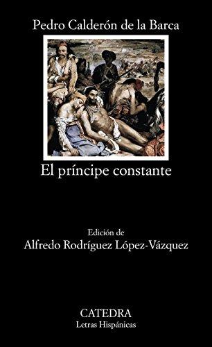 El príncipe constante (Letras Hispánicas) por Pedro Calderón de la Barca