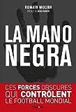 La mano negra - Ces forces obscures qui contrôlent le football mondial...