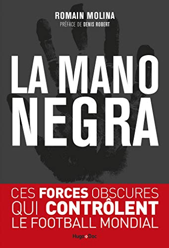 La mano negra - Ces forces obscures qui contrôlent le football mondial (French Edition)