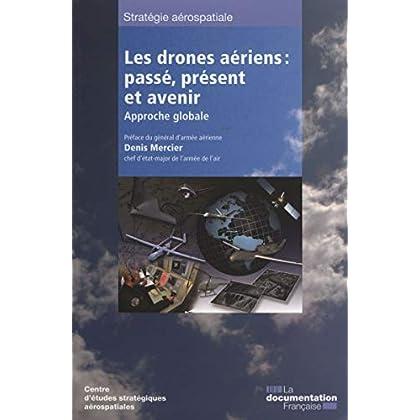 Les drones aériens : passé, présent et avenir : Approche globale