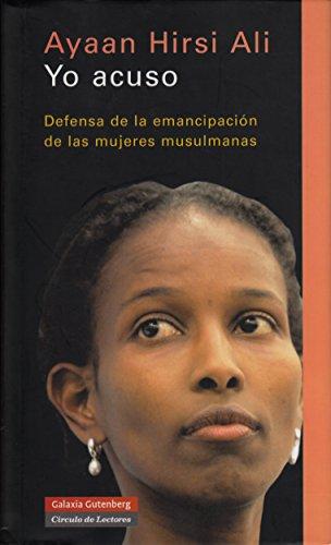 Yo acuso: Defensa de la emancipación de las mujeres musulmanas (Ensayo) por Ayaan Hirsi Ali