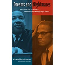 Dreams and Nightmares: Martin Luther King Jr., Malcolm X, and the Struggle for Black Equality in America (New Perspectives on the History of the South) (English Edition)