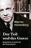 Der Teil und das Ganze: Gespräche im Umkreis der Atomphysik - Werner Heisenberg