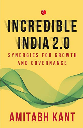 INCREDIBLE INDIA 2.0: Synergies for Growth and Governance