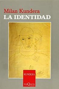La identidad par Milan Kundera