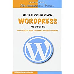 Build your own Wordpress website: An ultimate guide for small business owners