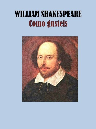 COMO GUSTEIS por WILLIAM SHAKESPEARE