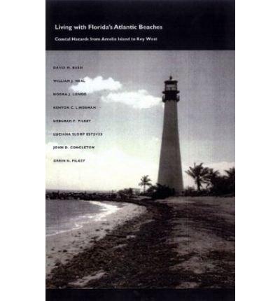 (Living with Florida's Atlantic Beaches: Coastal Hazards from Amelia Island to Key West) By David M. Bush (Author) Paperback on (Jul , 2004)