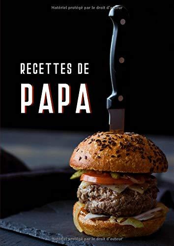 Recettes de Papa: Cahier avec 100 Pages de Recettes à Remplir - Grand Format A4 - Couverture Souple - Noir Rouge par Papeterie Créative
