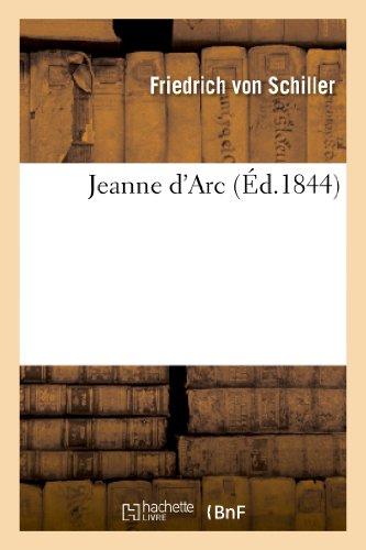 Jeanne D'Arc (Ed.1844) (Litterature) par Von Friedrich Schiller, Von Schiller-F