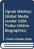Oprah Winfrey: Global Media Leader (USA Today Lifeline Biographies)
