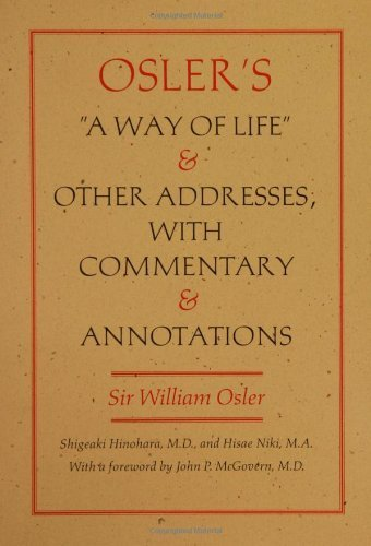 Osler's A Way of Life and Other Addresses, with Commentary and Annotations 1st Edition by Osler, Sir William, Niki, Hisae (2001) Gebundene Ausgabe