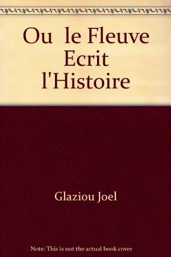 Où le fleuve écrit l'histoire et autres lettres de Loire--