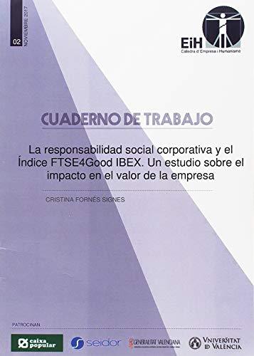 La responsabilidad social corporativa y el índice FTSE4Good IBEX. Un estudio sobre el impacto en el valor de la empresa por Cristina Fornés Signes