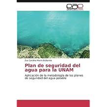 Plan de seguridad del agua para la UNAM: Aplicación de la metodología de los planes de seguridad del agua potable