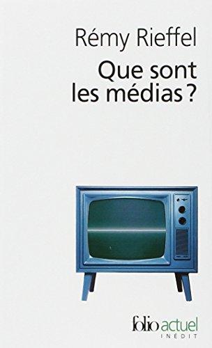 Que sont les médias?: Pratiques, identités, influences par Rémy Rieffel