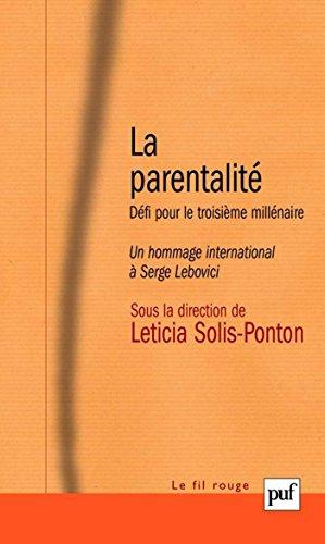 La parentalité: Défi pour le troisième millénaire. Un hommage international à Serge Lebovici (Fil rouge (le)) par Leticia Solis-Ponton