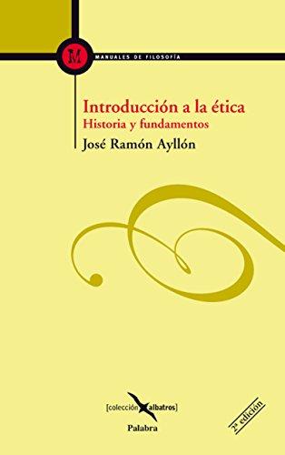 Introducción a la ética (Albatros) por José Ramón Ayllón