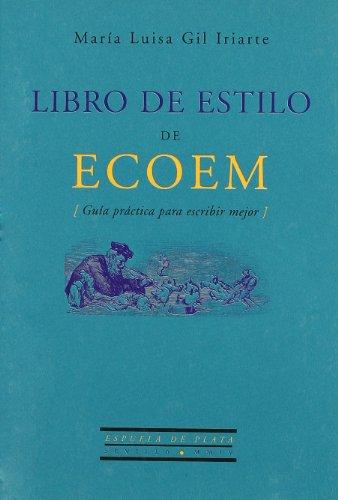 Libro De Estilo De Ecoem (Guia (Otros títulos) por María Luisa Gil Iriarte