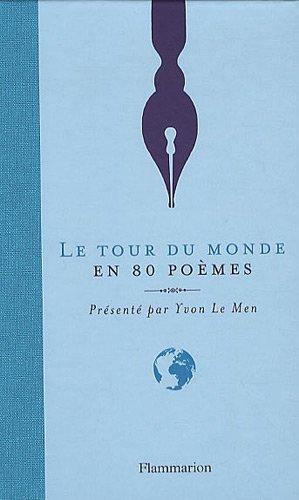 Le tour du monde en 80 poèmes / anthologie présentée et commentée par Yvon Le Men  