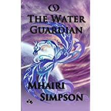 [ The Water Guardian Simpson, Mhairi ( Author ) ] { Paperback } 2014