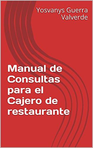 Manual de Consultas para el Cajero de restaurante por Yosvanys Guerra Valverde
